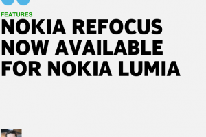 Nokia Refocus Launched for Lumia PureView devices (92x/1020/1520 )